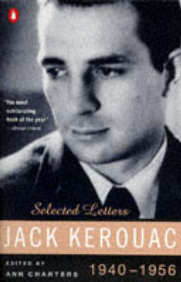 Selected Letters: 1940-56 by Jack Kerouac
