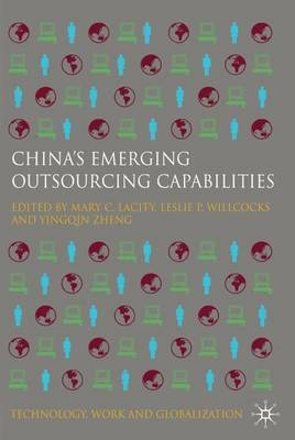 China's Emerging Outsourcing Capabilities by Leslie P. Willcocks