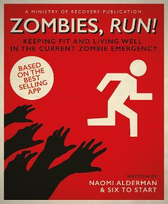 Zombies, Run! by Naomi Alderman