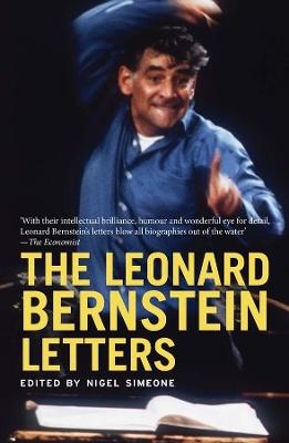 The Leonard Bernstein Letters by Nigel Simeone
