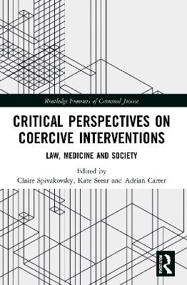 Critical Perspectives on Coercive Interventions: Law, Medicine and Society book