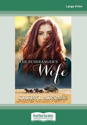 The Bushranger's Wife by Cheryl Adnams