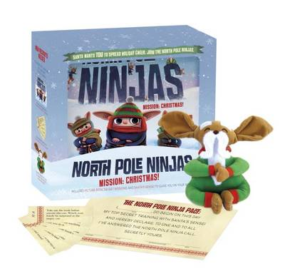 North Pole Ninjas: MISSION: Christmas! by Tyler Knott Gregson