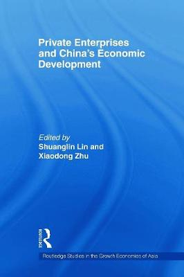 Private Enterprises and China's Economic Development by Shuanglin Lin