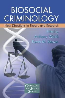 Biosocial Criminology by Anthony Walsh