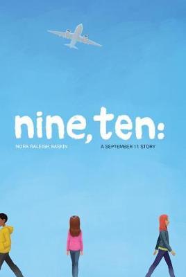 Nine, Ten by Nora Raleigh Baskin