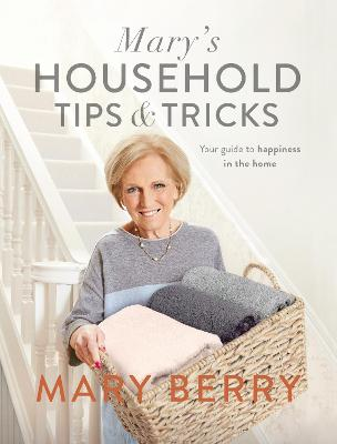 Mary's Household Tips and Tricks by Mary Berry