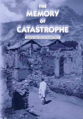 The Memory of Catastrophe by Peter Gray