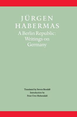 A Berlin Republic by Jurgen Habermas