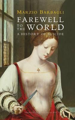 Farewell to the World by Marzio Barbagli