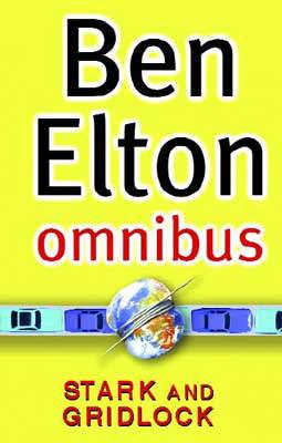 Ben Elton Omnibus  Stark ,  Gridlock by Ben Elton