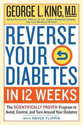 Reverse Your Diabetes In 12 Weeks by Dr. George King