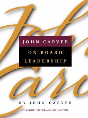 John Carver on Board Leadership book
