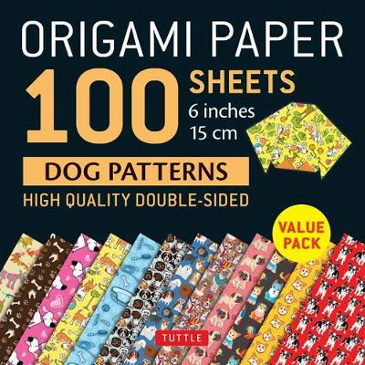 Origami Paper 100 sheets Dog Patterns 6 (15 cm) by Tuttle Publishing