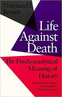 Life Against Death by Christopher Lasch