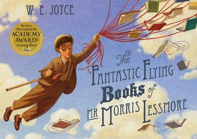 Fantastic Flying Books of Mr Morris Lessmore by W. E. Joyce