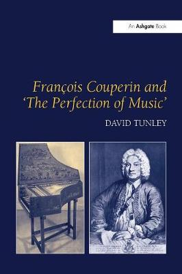 Francois Couperin and 'The Perfection of Music' by David Tunley