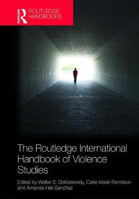 The Routledge International Handbook of Violence Studies book