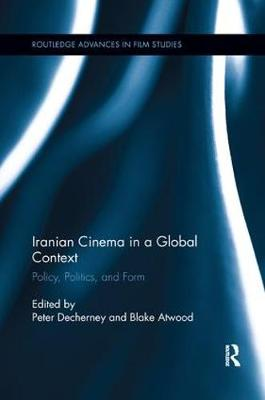 Iranian Cinema in a Global Context by Peter Decherney