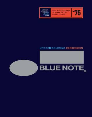 Blue Note: Uncompromising Expression by Richard Havers
