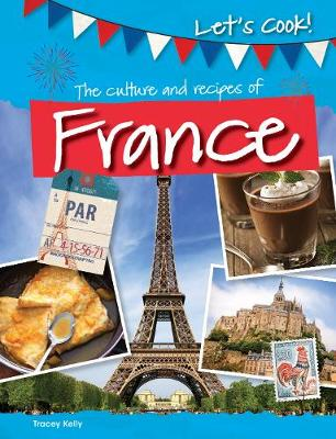 The Culture and Recipes of France book