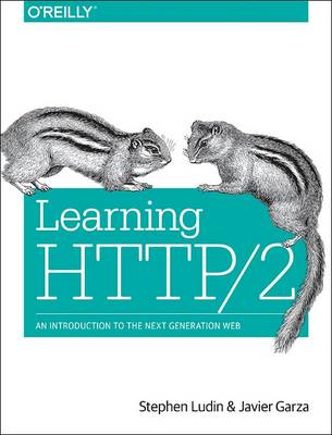Learning HTTP/2 by Stephen Ludin