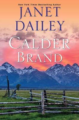 Calder Brand: A Beautifully Written Historical Romance Saga by Janet Dailey