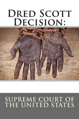 Dred Scott Decision by Supreme Court of the United States