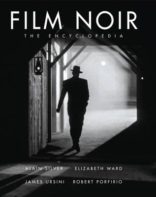 Film Noir Encyclopedia by Alain Silver