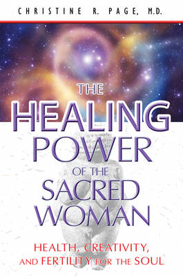 Healing Power of the Sacred Woman by Christine R. Page