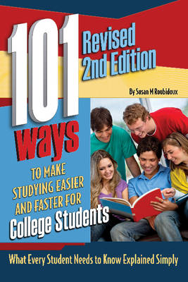 101 Ways to Make Studying Easier & Faster for College Students by Atlantic Publishing Group