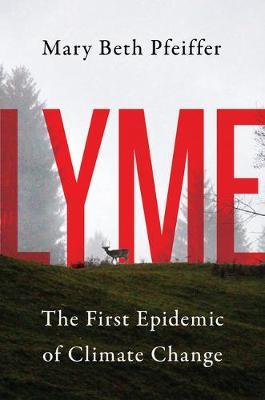 Lyme by Mary Beth Pfeiffer
