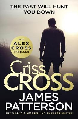 Criss Cross: (Alex Cross 27) by James Patterson