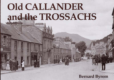 Old Callander and the Trossachs by Bernard Byrom