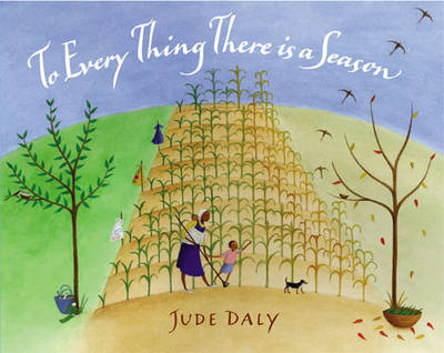 To Every Thing There is a Season by Jude Daly
