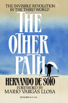 The Other Path by Hernando De Soto