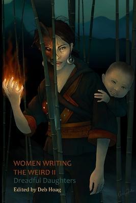 Women Writing the Weird II: Dreadful Daughters by Nancy A. Collins