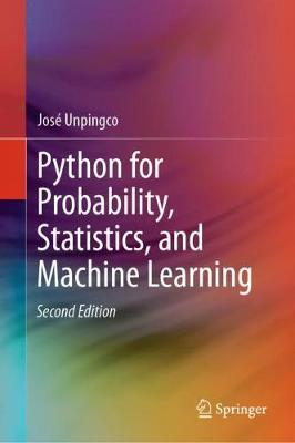 Python for Probability, Statistics, and Machine Learning by Jose Unpingco