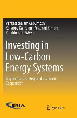 Investing in Low-Carbon Energy Systems: Implications for Regional Economic Cooperation by Venkatachalam Anbumozhi