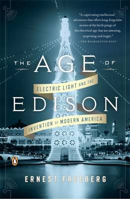 The Age of Edison by Ernest Freeberg
