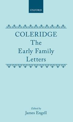 Coleridge: The Early Family Letters by James Engell