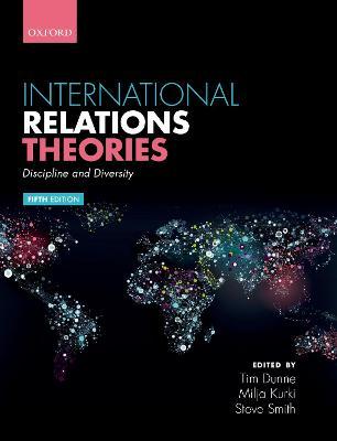International Relations Theories: Discipline and Diversity book