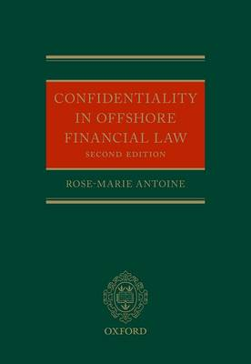 Confidentiality in Offshore Financial Law by Rose-Marie Antoine