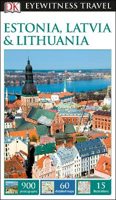 DK Eyewitness Travel Guide Estonia, Latvia and Lithuania by DK