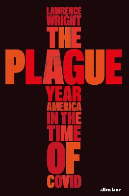 The Plague Year: America in the Time of Covid book