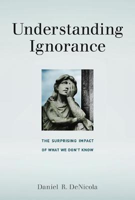 Understanding Ignorance by Daniel R. DeNicola
