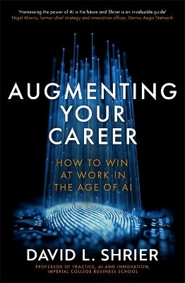 Augmenting Your Career: How to Win at Work In the Age of AI book