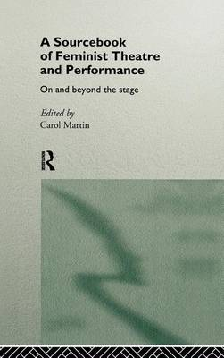 Sourcebook on Feminist Theatre and Performance book