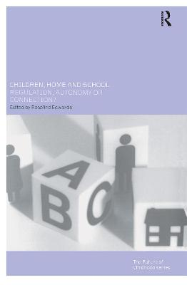 Children, Home and School by Rosalind Edwards