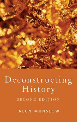Deconstructing History by Alun Munslow